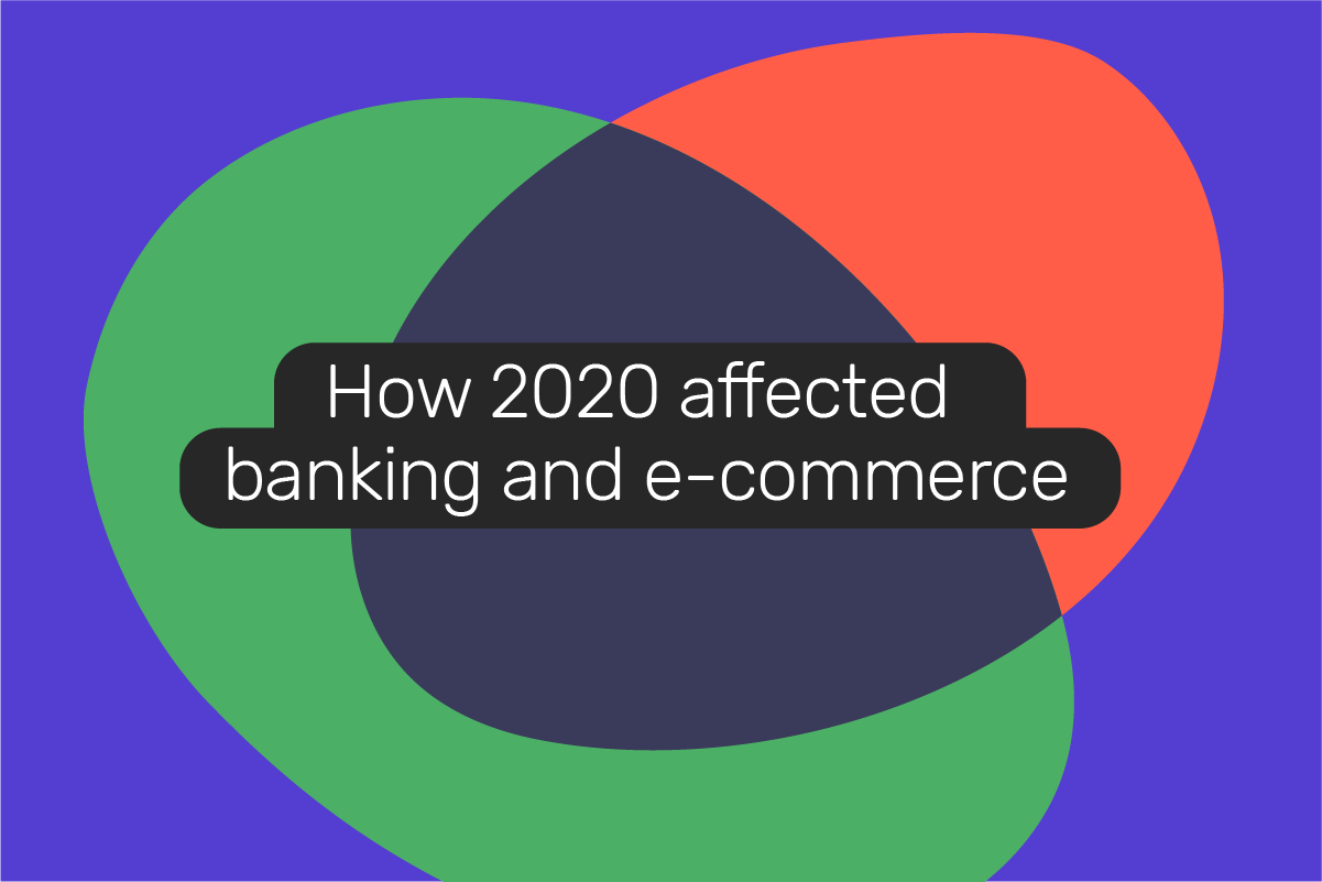 2020: the year of change for banking and e-commerce