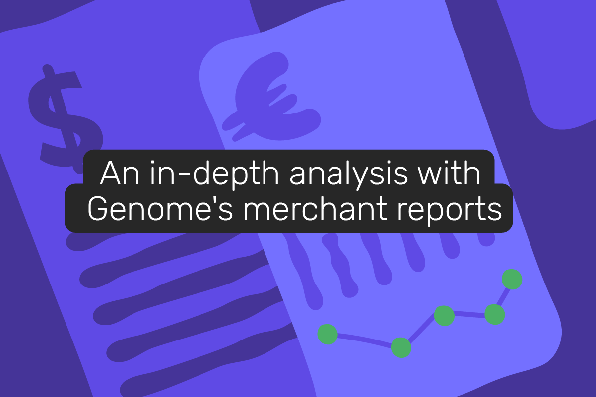 Merchant reports: get a 360-degree analysis of your business performance
